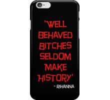 'Well Behaved Bitches...' Rihanna Quote Red & Black Design iPhone Case/Skin