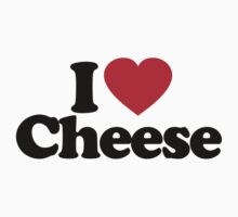 I Love Cheese by iheart