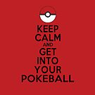 Keep Calm and get into your Pokeball iPhone / iPod Cover by Aaron Campbell