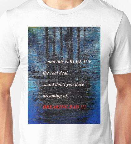 Blue Ice Breaking Bad Unisex T-Shirt