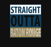 Straight Outta Baton Rouge Unisex T-Shirt