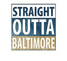 Straight Outta Baltimore Photographic Print