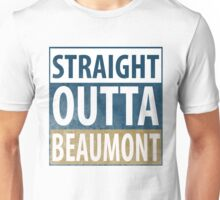Straight Outta Beaumont Unisex T-Shirt