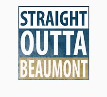 Straight Outta Beaumont Unisex T-Shirt