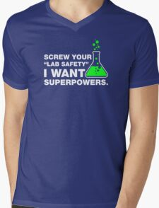 Screw Your Lab Safety, I Want Superpowers. Mens V-Neck T-Shirt