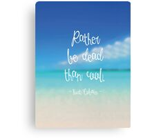 Rather be dead than cool Canvas Print