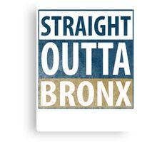Straight Outta BRONX Canvas Print