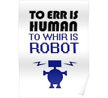 To Err Is Human, To Whir Is Robot Poster