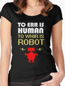 To Err Is Human, To Whir Is Robot (light design) Women's Fitted Scoop T-Shirt