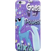 The Trixie You'd Love to Hate iPhone Case/Skin