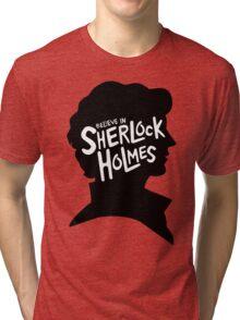 Believe In Sherlock Holmes Tri-blend T-Shirt
