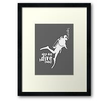 NICE DAY TO DIVE TODAY (white) Framed Print