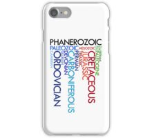 Phanerozoic aeons, eras, ages iPhone Case/Skin