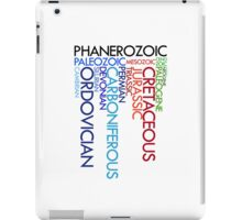 Phanerozoic aeons, eras, ages iPad Case/Skin