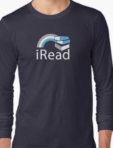 i Read | Reading Slogan for Book Lovers Long Sleeve T-Shirt