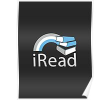 i Read | Reading Slogan for Book Lovers Poster