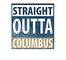Straight Outta Columbus Photographic Print