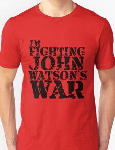I'm Fighting John Watson's War V.1 Unisex T-Shirt