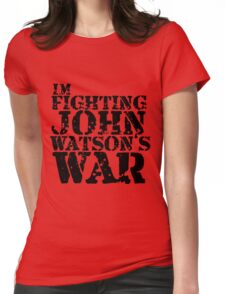 I'm Fighting John Watson's War V.1 T-Shirt