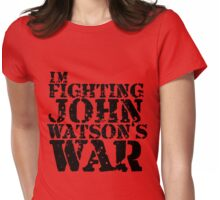 I'm Fighting John Watson's War V.1 Womens Fitted T-Shirt