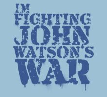 I'm Fighting John Watson's War V.2 by KitsuneDesigns