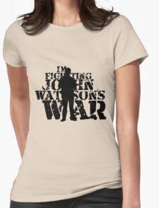 I'm Fighting John Watson's War V.3 T-Shirt