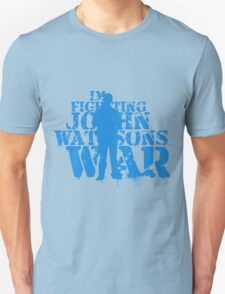 I'm Fighting John Watson's War V.4 Unisex T-Shirt