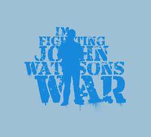 I'm Fighting John Watson's War V.4 Womens Fitted T-Shirt