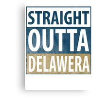 Straight Outta Delawera Canvas Print