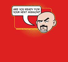 Are you ready for your next mission? T-Shirt