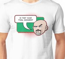 Is that your final answer? Unisex T-Shirt