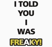 "Flight of the Conchords ""I Told You I Was Freaky"" Tee by MattleeD"