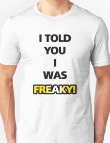 """Flight of the Conchords """"I Told You I Was Freaky"""" Tee T-Shirt"""