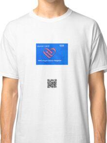 Be an Organ Donor Classic T-Shirt