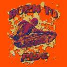Skateboard - Born to Ride by Buckwhite