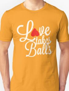 Love takes Balls _white T-Shirt