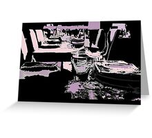 Come dine with me Greeting Card