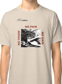 Cycling T Shirt - No Chain - No Pain - No Gain Classic T-Shirt