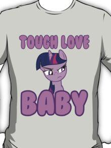 Tough Love Baby T-Shirt