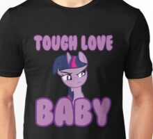 Tough Love Baby Unisex T-Shirt