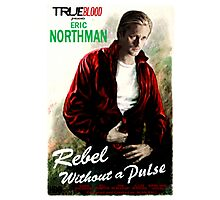 True Blood Eric Northman 'Rebel without a Pulse' Photographic Print