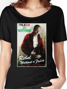 True Blood Eric Northman 'Rebel without a Pulse' Women's Relaxed Fit T-Shirt