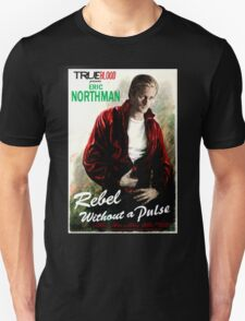 True Blood Eric Northman 'Rebel without a Pulse' Unisex T-Shirt