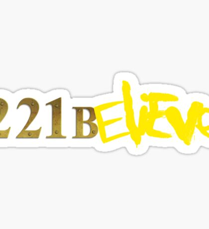 221BELIEVE Sticker