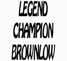 Legend-Champion-Brownlow Unisex T-Shirt