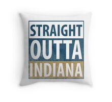 Straight Outta Indiana Throw Pillow