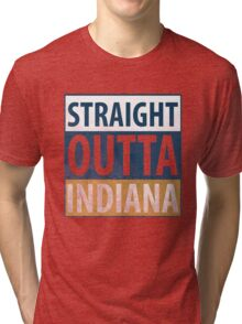 Straight Outta Indiana Tri-blend T-Shirt