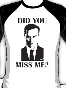 Moriarty, Did You Miss Me? T-Shirt
