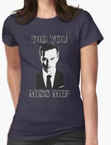 Moriarty, Did You Miss Me? Womens Fitted T-Shirt