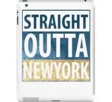 Straight Outta Newyork iPad Case/Skin